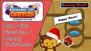 Bloons TD Battles - Q&A with FaceCam - World Record Attempt - Merry Christmas :D