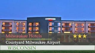 Courtyard Milwaukee Airport - Milwaukee Hotels, Wisconsin