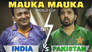 Mauka Mauka | India vs Pakistan  | T20 World Cup 2021 | EP - 1 #vsevenpictures #maukamauka