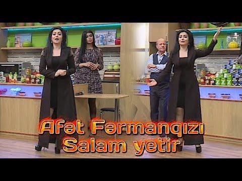 Afət Fərmanqızı - Salam Yetir