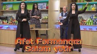 Afət Fərmanqızı - Salam yetir Resimi