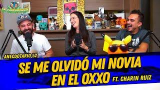 La Cotorrisa - Anecdotario 52 - Se me olvidó mi novia en el OXXO FT. Charin Ruiz