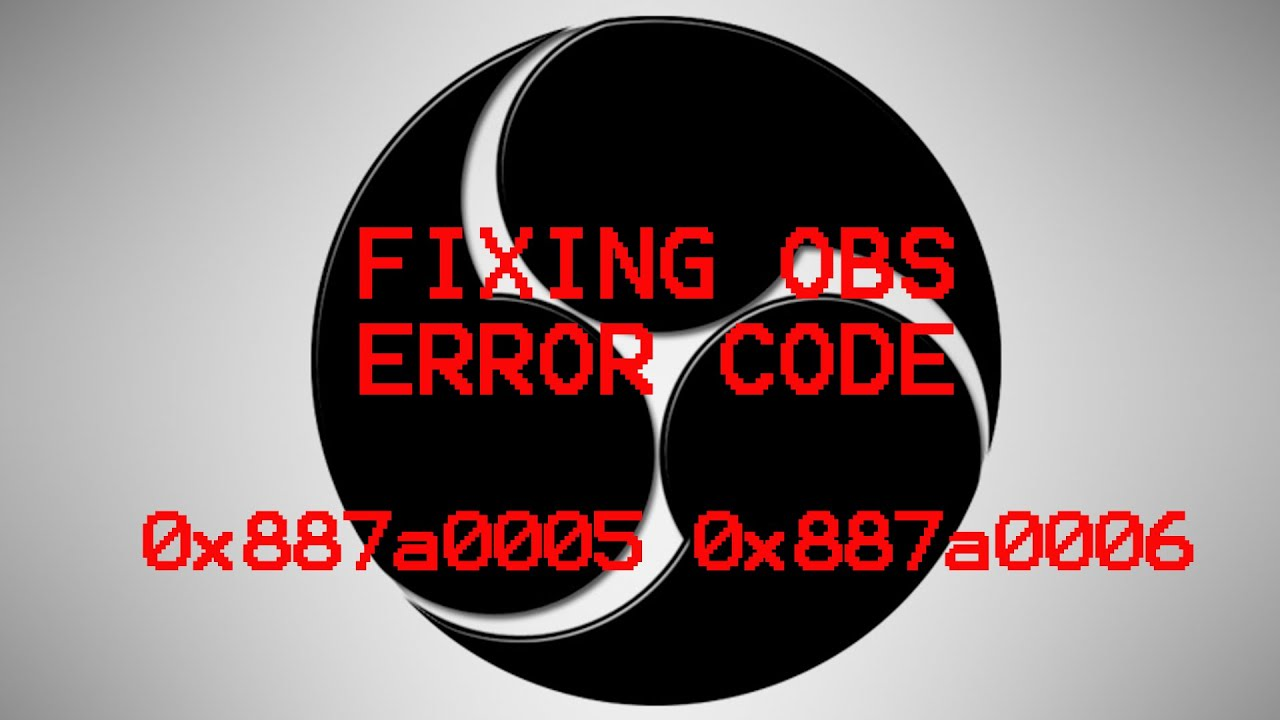 OBS ERROR CODE 0x887a0005 0x887a0006 EASY FIX!!