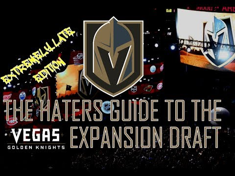 The Haters Guide to the Vegas Golden Knights Expansion Draft
