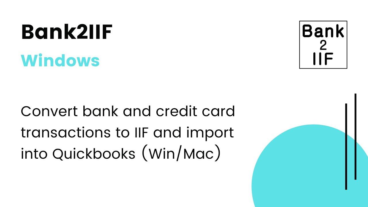 Bank2IIF (Windows): Convert QIF/QFX/QBO/OFX/PDF to IIF and