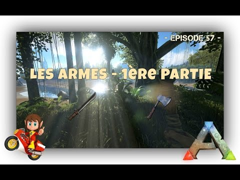 ARK Survival Evolved - FR - Tutos à Gogo ! - Les Armes - 1ère Partie - #57