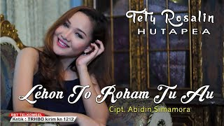 Download Tety Rosalin Hutapea - Lehon Jo Roham Tu Au -  OFFICIAL - SMS TRHBO ke 1212