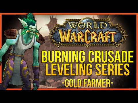 World of Warcraft: TBC Leveling - Part 12 - Gold Farmer