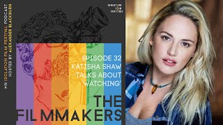Katisha Shaw | The Filmmakers - An Isolation Film Festival Podcast - Episode 32