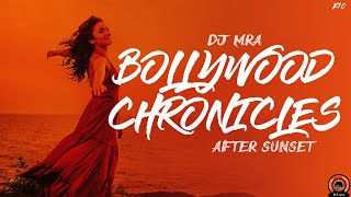Bollywood Chronicles E10 - After Sunset | Bollywood Summer Dance Mix 2018