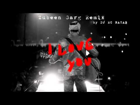 I LOVE YOU Zubeen Garg Remix by DJ RC NAYAB