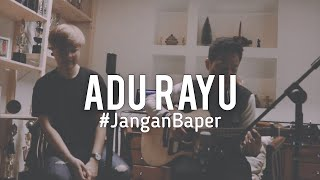 Download #JanganBaper Yovie, Tulus, Glenn Fredly - Adu Rayu (Cover) Mp3