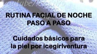 Rutina facial básica de noche para una piel radiante.