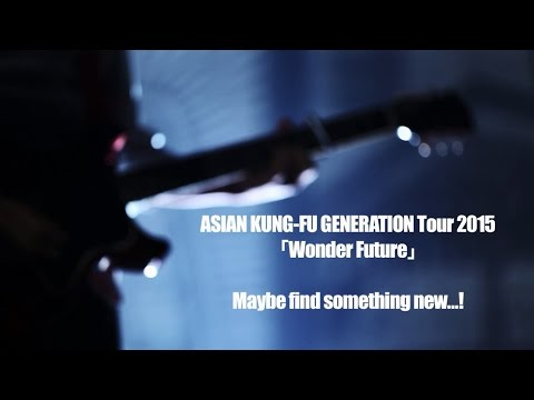 ASIAN KUNG-FU GENERATION Tour 2015 「Wonder Future」Teaser Spot
