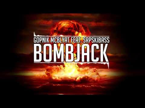Gopnik McBlyat feat. SrpskiBass - Bombjack