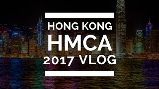 Hong Kong // HMCA 2017 vlog