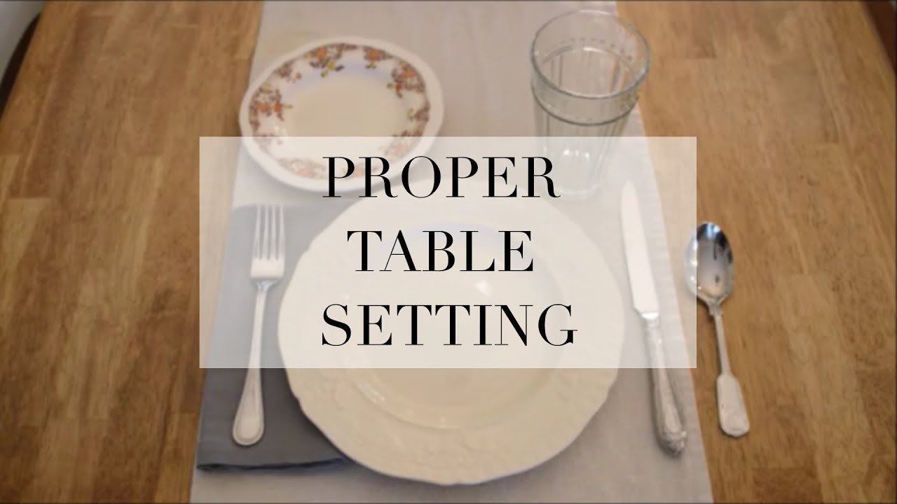 How To Proper Everyday Table Setting & How To: Proper Everyday Table Setting - YouTube