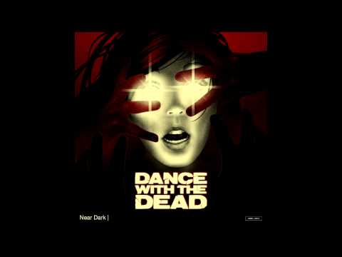 DANCE WITH THE DEAD - Near Dark [FULL ALBUM]