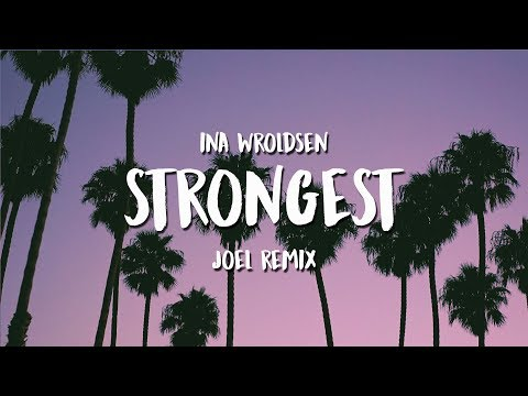 Ina Wroldsen - Strongest (JOEL Remix)