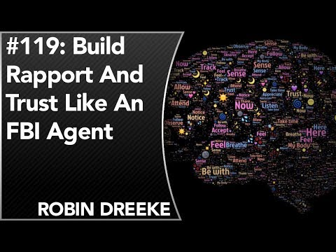 #119: Build Rapport And Trust Like An FBI Agent | Robin Dree