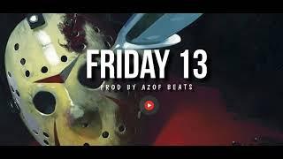 """ F r i d a y 13 ""- Dark Dope Hard Trap Aggressive Hip Hop Beat Instrumental ( Prod By azof Beats)"