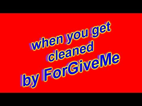 when you get cleaned by ForGiveMe