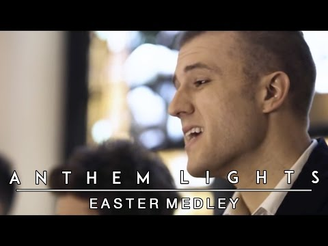 Easter Medley | Anthem Lights