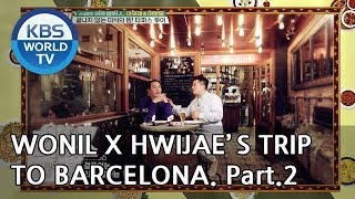 Lee Wonil X Lee Hwijae's trip to Barcelona!! Part.2 [Battle Trip/2018.12.02]