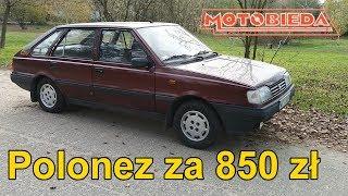 Kupiłem Poloneza za 850 zł. Oto wszystko co jest w nim zepsute - MotoBieda