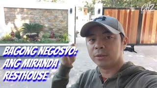Bisita sa Latest Negosyo Namin ni Neri  Ang Miranda Resthouse  Chito Miranda
