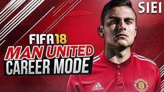 PAULO DYBALA SIGNS FOR MAN UNITED!!! | FIFA 18: Manchester United Career Mode - S1 E1
