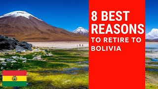 8 Best reasons to retire to Bolivia!  Living in Bolivia!