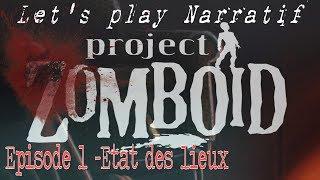 (LP Narratif) Project: Zomboïd - Episode 1 - Etat des lieux