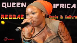 Queen Ifrica Best of Reggae Roots & Culture Mix by Djeasy - Stafaband