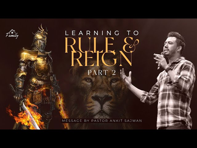 Learning to Rule and Reign ( Part 2) | Ps. Ankit Sajwan | Folj Church
