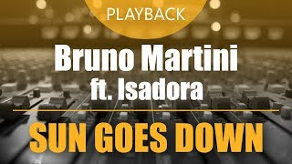 Video Bruno Martini ft. Isadora - Sun Goes Down | Playback ou Multitrack download MP3, 3GP, MP4, WEBM, AVI, FLV April 2018