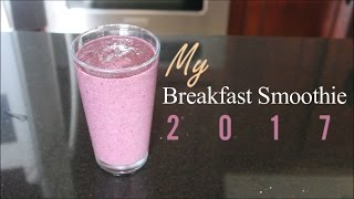 My Breakfast Smoothie 2017! Clears Skin, Burns Fat, & Boosts Metabolism