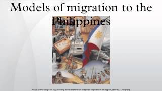 Models of migration to the Philippines