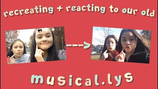 reacting and recreating our old musicallys