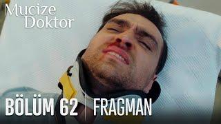Mucize Doktor 62. Bölüm Fragmanı