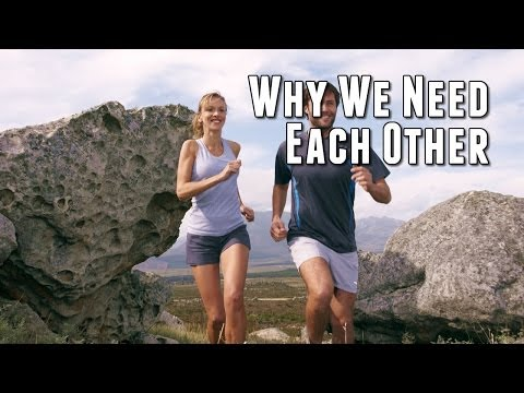 Why We Need Each Other - HD Version