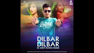 Dilbar Dilbar Remix DJ Ankit Rohida Mp3 Song Download