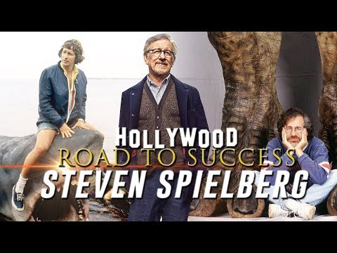 STEVEN SPIELBERG - Hollywood Road to Success