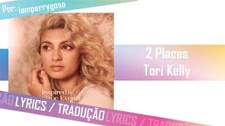 2 Places - Tori Kelly (Tradução)