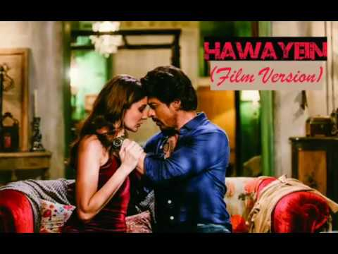 Hawayein (Film Version) --Arijit | Shah Rukh Khan | Pritam