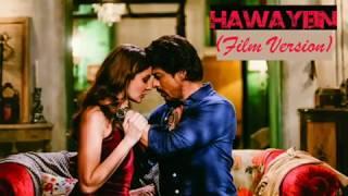 Gambar cover Hawayein (Film Version) --Arijit | Shah Rukh Khan | Pritam