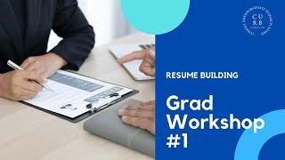 Grad Workshop #1: Resume Building | CURB