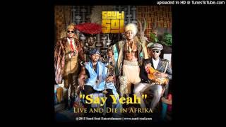 Sauti Sol - Say Yeah (Music Audio)