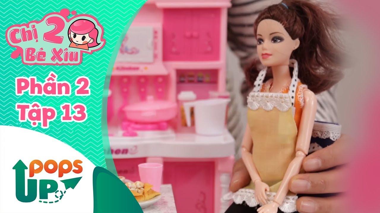 Chị Hai Bé Xíu (Phần 2) - Tập 13 - Bộ Đồ Chơi Nhà Bếp - Búp Bê Barbie