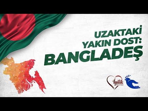 Uzaktaki Yakın Dost: Bangladeş - İyilik Dosyası